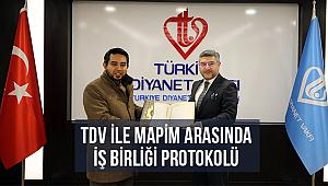 TDV ile MAPİM arasında iş birliği protokolü