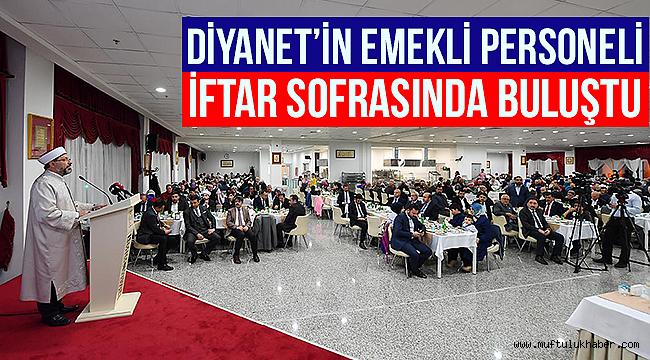 Diyanet'in emekli personeli iftar sofrasında buluştu