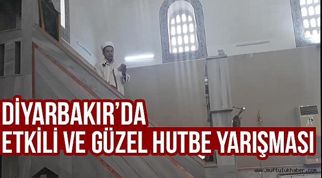 Diyarbakır da Etkili ve Güzel Hutbe Yarışması