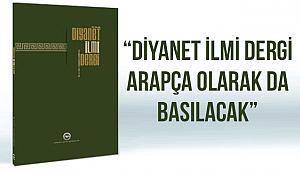 """ERBAŞ;""""Diyanet İlmi Dergi Arapça olarak da basılacak"""""""