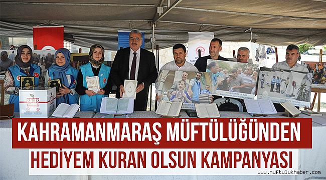 K.Maraş da'Hediyem Kur'an Olsun' seferberliği