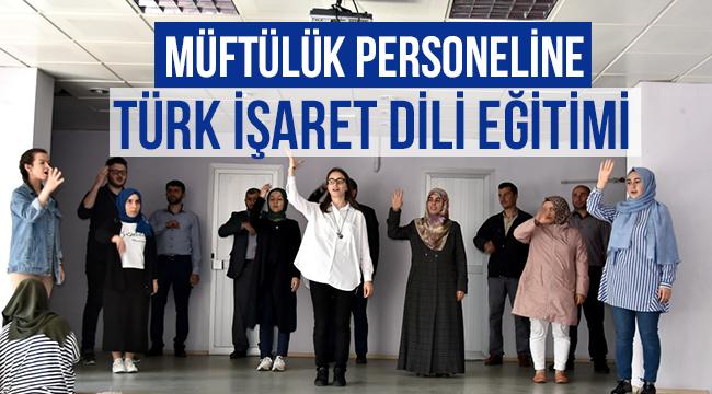 Müftülük Personeline Türk İşaret Dili Eğitimi