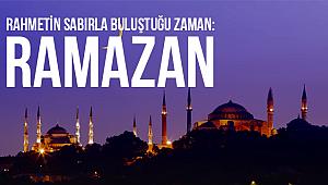 Rahmetin Sabırla Buluştuğu Zaman: Ramazan