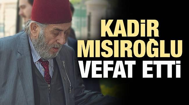 Ünlü Tarihçi Kadir Mısıroğlu hayatını kaybetti