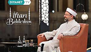 Başkan Erbaş, son iftarda Diyanet TV'ye konuk olacak