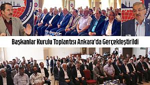 Başkanlar Kurulu Toplantısı Ankara'da Gerçekleştirildi
