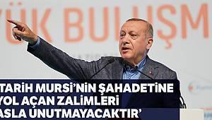 Erdoğan: 'Tarih Mursi'nin şehadetine yol açan zalimleri asla unutmayacaktır'