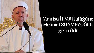 Manisa İl Müftülüğüne Mehmet SÖNMEZOĞLU atandı.