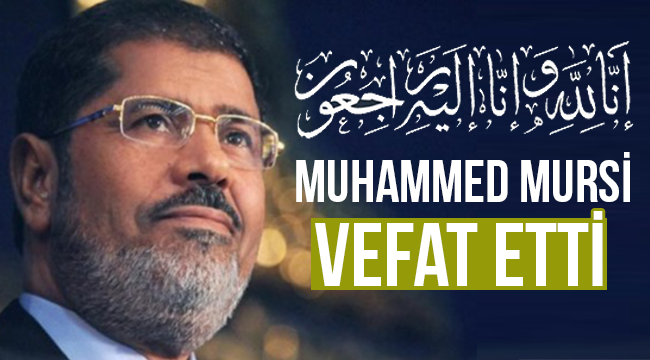 Muhammed Mursi, vefat etti