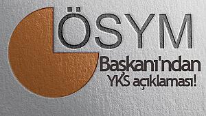 ÖSYM Başkanı'ndan YKS açıklaması!