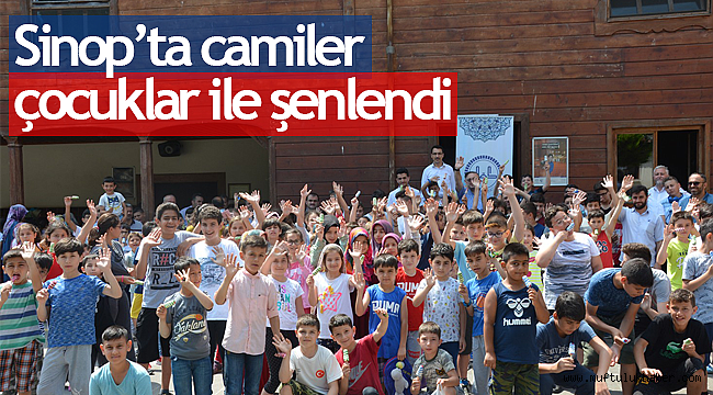 Sinop'ta camiler çocuklar ile şenlendi