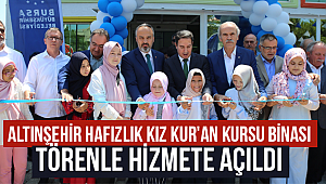 AltınşehirHafızlıkKız Kur'an Kursu binası hizmete açıldı.