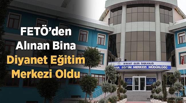 Fetö'den alınan bina Diyanet Eğitim Merkezi oldu