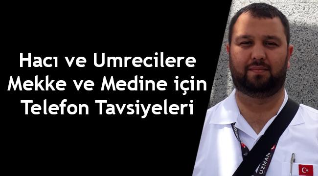 Hacı ve Umrecilere Mekke ve Medine için Telefon Tavsiyeleri
