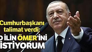 Erdoğan: 'O ilin Ömer'ini istiyorum'