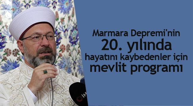 Marmara Depremi'nin 20. yılında hayatını kaybedenler için mevlit programı