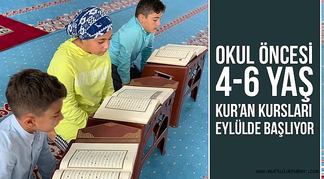 Okul öncesi 4-6 Yaş Kur'an Kursları eylülde başlıyor