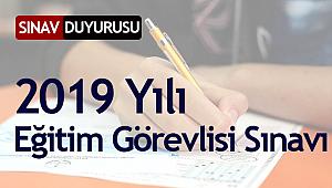 2019 Yılı Eğitim Görevlisi Sınavı