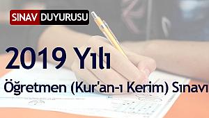 2019 Yılı Öğretmen (Kur'an-ı Kerim) SınavI