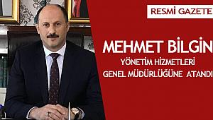 Yönetim Hizmetleri Genel Müdürlüğüne Mehmet BİLGİNatandı.