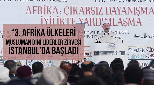 """""""3. Afrika Ülkeleri Müslüman Dini Liderler Zirvesi"""" İstanbul'da başladı"""