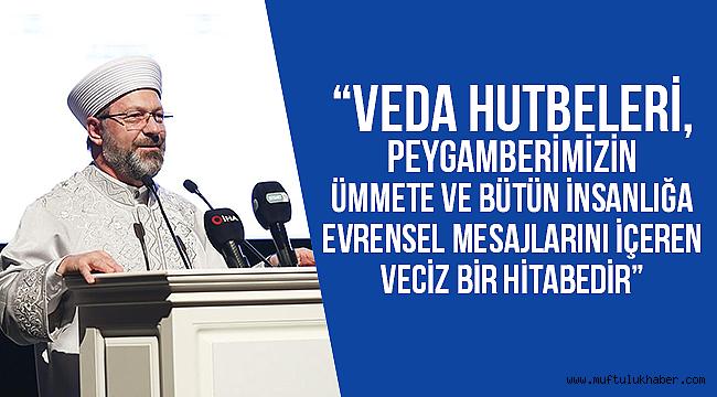 Başkan Erbaş Hz. Peygamber'in Veda Haccı Hutbeleri Sempozyumuna katıldı
