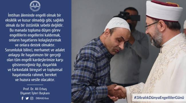 Başkan Erbaş'ın 3 Aralık Dünya Engelliler Günü Mesajı