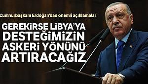 Cumhurbaşkanı Erdoğan: 'Gerekirse Libya'ya desteğimizin askeri yönünü artıracağız'