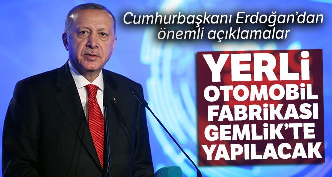 Cumhurbaşkanı Erdoğan:'Yerli otomobil fabrikası Bursa Gemlik'te yapılacak'