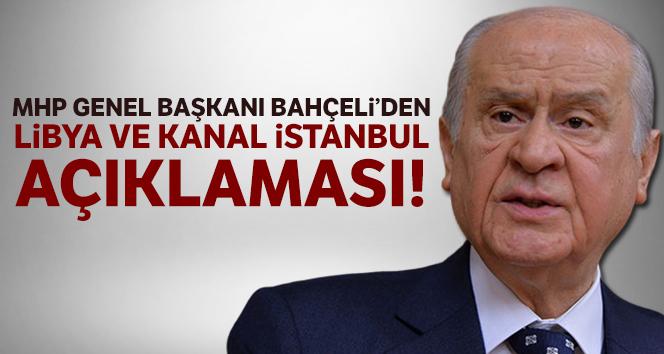 MHP Genel Başkanı Bahçeli'den Libya ve Kanal İstanbul açıklaması!