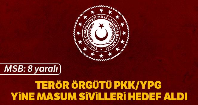 MSB:'Terör örgütü PKK/YPG, yine masum sivilleri hedef aldı: 8 yaralı'