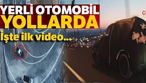 Yerli otomobilden ilk video paylaşıldı