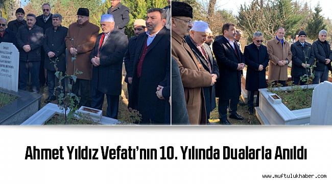 Ahmet Yıldız Vefatı'nın 10. Yılında Dualarla Anıldı