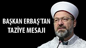 Başkan Ali Erbaş'tan taziye mesajı:
