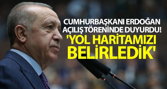 Cumhurbaşkanı Erdoğan: 'Yol haritamızı belirledik'