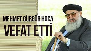 Mehmet Gürgür Hoca vefat etti.