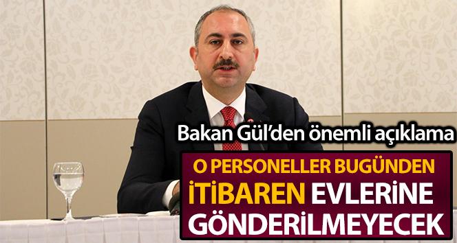 Adalet Bakanı Gül: 'Ceza infaz kurumlarında görev alan personeller evlerine gönderilmeyecekler'