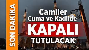 Camiler Cuma günü ve kandil gecesi kapalı tutulacak