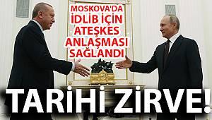 Cumhurbaşkanı Erdoğan açıkladı! Moskova'da İdlib için ateşkes anlaşması sağlandı