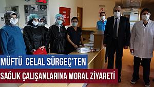Kahramanmaraş İl Müftüsü Celal Sürgeç'in;Sağlık Çalışanlarına Mektubu Ve Moral Ziyareti