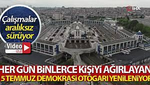 15 Temmuz Demokrasi Otogarı yenileniyor