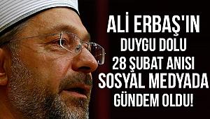 Başkan Erbaş'ın 28 Şubat anısı sosyal medyada gündem oldu!