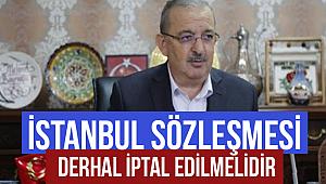 BAYRAKTUTAR;İstanbul Sözleşmesi Derhal İptal Edilmelidir