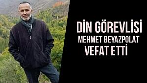 Din Görevlisi Mehmet BEYAZPOLAT vefat etti.