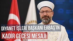 Diyanetİşleri Başkanı Erbaş'ın Kadir Gecesi mesajı