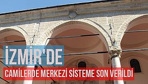 İzmir'de camilerde merkezi sisteme son verildi,