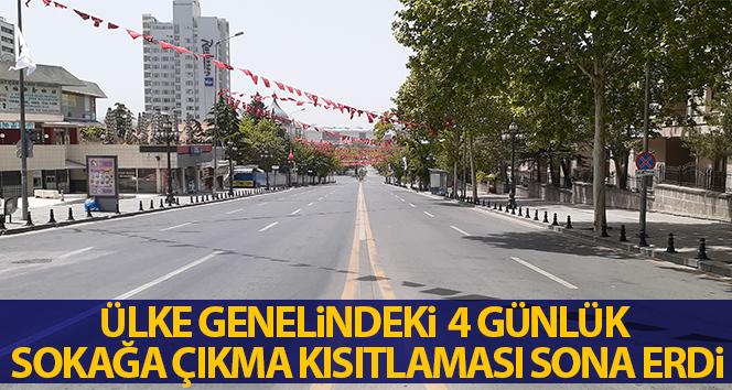 Ülke genelindeki 4 günlük sokağa çıkma kısıtlaması sona erdi
