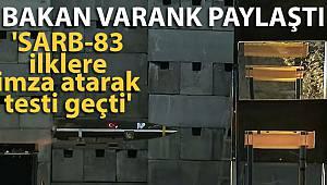 Bakan Varank: 'SARB-83 ilklere imza atarak testi geçti'