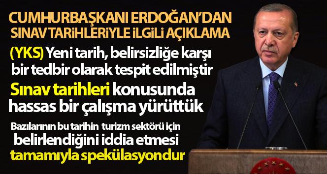 Cumhurbaşkanı Erdoğan'dan YKS tarihiyle ilgili açıklama
