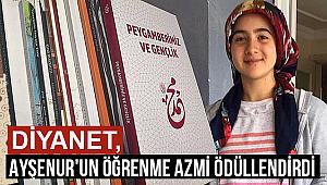 Diyanet,Ayşenur'un öğrenme azim ve gayretini ödüllendirdi
